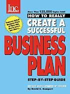 How to really create a successful business plan : featuring the business plans of Pizza Hut, Software Publishing Corp., Celestial Seasonings, People Express, Ben & Jerry's
