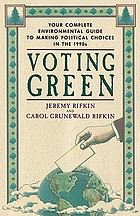 Voting green : your complete environmental guide to making political choices in the 90's