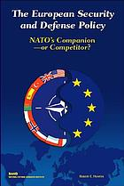 The European Security and Defense Policy : NATO's companion - or competitor?