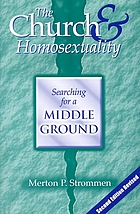 The church & homosexuality : searching for a middle ground