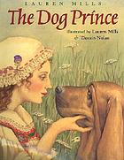 The dog prince : an original fairy tale
