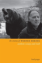 The cinema of Werner Herzog : aesthetic ecstasy and truth