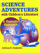 Science adventures with children's literature : a thematic approach