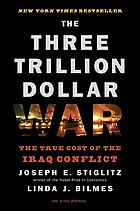 The three trillion dollar war : the true cost of Iraq conflict