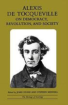 Alexis de Tocqueville on democracy, revolution, and society : selected writings