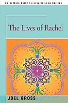 The lives of Rachel