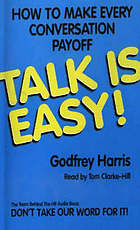 Talk is easy! : [how to make every conversation payoff]