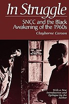In struggle SNCC and the Black awakening of the 1960s