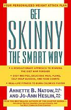 Get skinny the smart way : your personalized weight attack plan