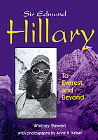 Sir Edmund Hillary : to Everest and beyond