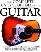 The complete encyclopedia of the guitar : the definitive guide to the world's most popular instrument