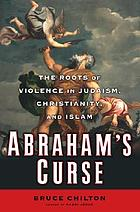 Abraham's curse : child sacrifice in the legacies of the West