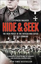 Hide & seek : a dramatic true story of rivalry, survival and forgiveness during WWII