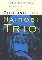 Quitting the Nairobi Trio