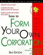 How to form your own corporation : with forms