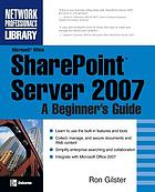 Microsoft Office SharePoint Server 2007 : a beginner's guide