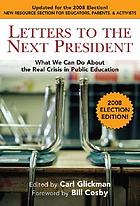 Letters to the next president : what we can do about the real crisis in public education