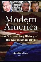 Modern America : a documentary history of the nation since 1945