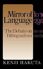 Mirror of language : the debate on bilingualism