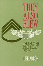 They also flew : the enlisted pilot legacy, 1912-1942