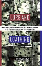 Lure and loathing : essays on race, identity, and the ambivalence of assimilation
