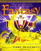 The ultimate encyclopedia of fantasy : the definitive illustrated guide