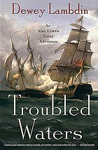 Troubled waters : an Alan Lewrie naval adventure