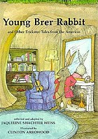 Young Brer Rabbit, and other trickster tales from the Americas