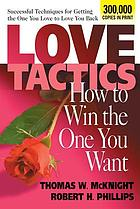 Love tactics : how to win the one you want