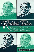 Rabbit tales : poetry and politics in John Updike's Rabbit novels