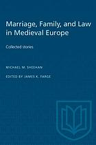 Marriage, family and law in medieval Europe : collected studies