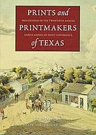 Prints and printmakers of Texas : proceedings of the Twentieth Annual North American Print Conference