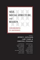 Self, social structure, and beliefs : explorations in sociology