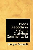 Procli Diadochi in Platonis Cratylum commentaria, edidit Georgius Pasquali