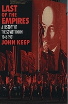 Last of the empires : a history of the Soviet Union, 1945-1991