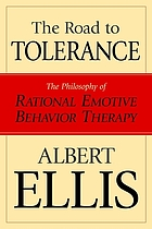 The road to tolerance : the philosophy of rational emotive behavior therapy