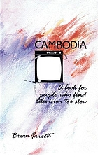 Cambodia : a book for people who find television too slow