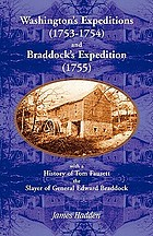 Washington's expeditions (1753-1754) and Braddock's expedition (1755) : with history of Tom Fausett, the slayer of General Edward Braddock
