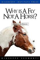 Why is a fly not a horse? : dimenticare Darwin