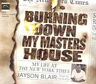 Burning down my masters' house my life at the New York times