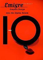Emigre : graphic design into the digital realm
