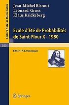 Ecole d'été de probabilités de Saint-Flour X--1980