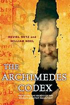 The Archimedes codex : revealing the secrets of the world's greatest palimpsest