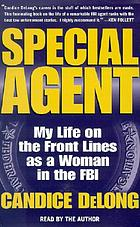 Special agent : [my life on the front lines as a woman in the FBI]