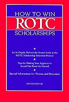 How to win ROTC scholarships : an in-depth, behind-the-scenes look at the ROTC scholarship selection process