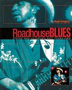 Roadhouse blues : Stevie Ray Vaughan and Texas R & B