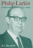 Philip Larkin : a bibliography, 1933-1994