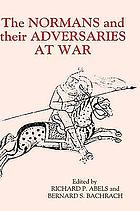 The Normans and their adversaries at war : essays in memory of C. Warren Hollister