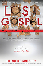The lost gospel : the quest for the Gospel of Judas Iscariot