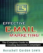 Effective e-mail marketing : the complete guide to creating successful campaigns